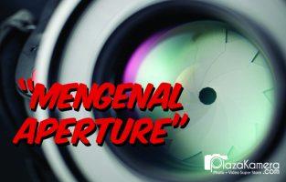 Mengenal Aperture Kamera Pada DSLR dan Mirrorless