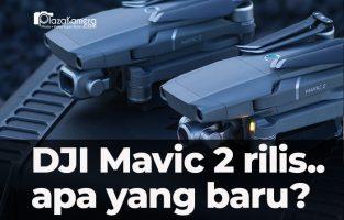 DJI Mavic 2 Review: Apa Aja yang Baru?