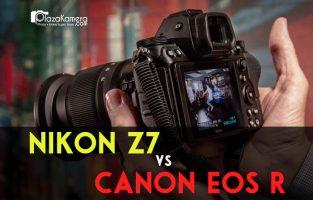 Nikon Z7 vs Canon EOS R: 12 Perbedaan yang harus Anda Ketahui
