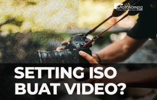 Setting ISO Terbaik untuk Video