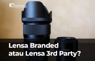 Sebaiknya Membeli Lensa Branded atau Third Party?