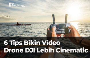 6 Tips Membuat Video Drone DJI Lebih Keren dan Cinematic
