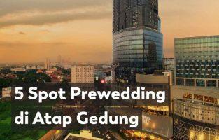 5 Spot Prewedding Atap Gedung di Surabaya