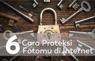 6 Cara Proteksi Fotomu di Internet