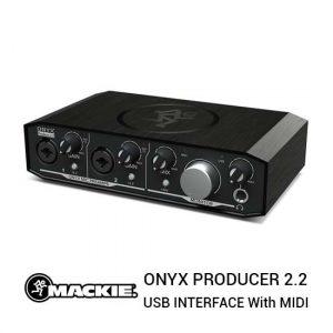 Jual Mackie Onyx Producer 2.2 USB Audio Interface with MIDI Harga Terbaik dan Spesifkasi