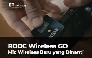 RODE Wireless GO, Mic Wireless Versi Hemat dari RODE..