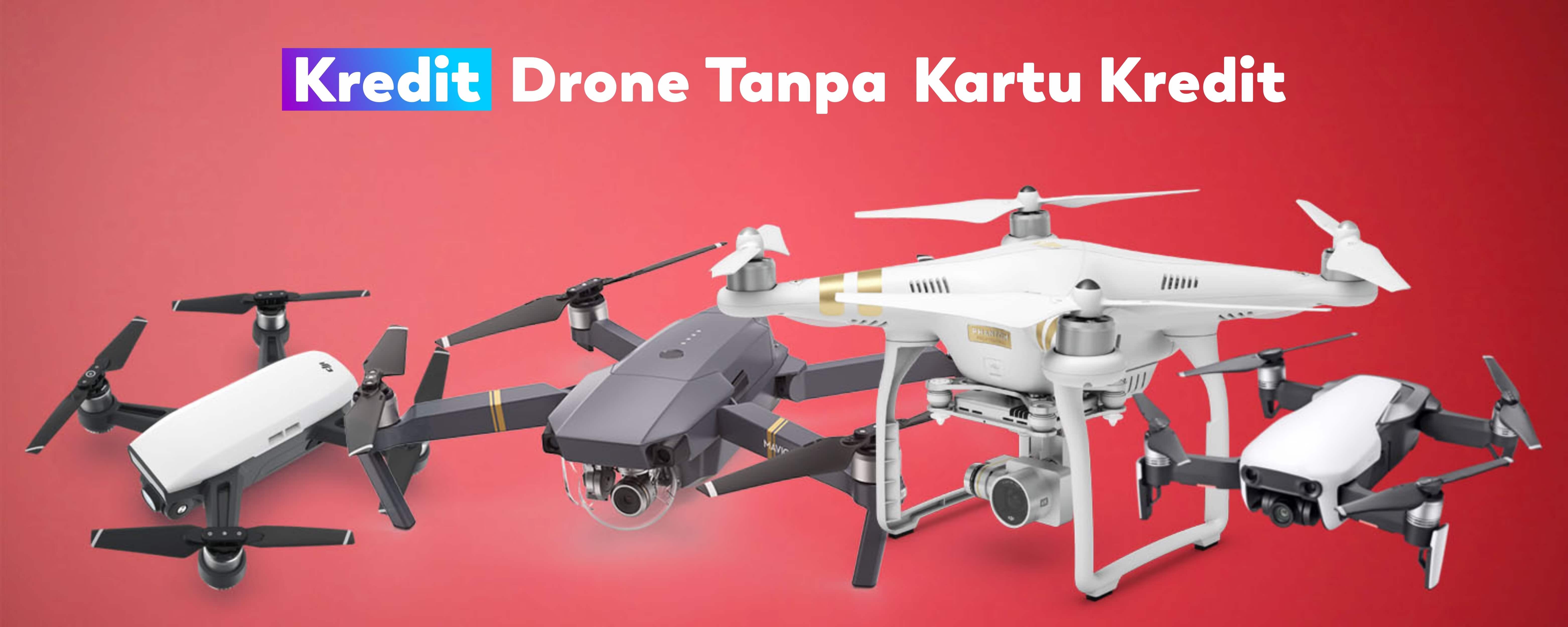 Kredit Drone Tanpa Kartu Kredit